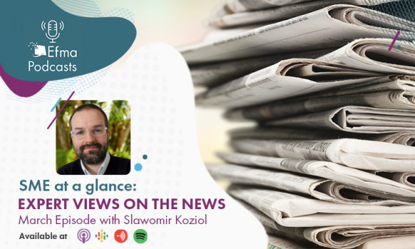 SME at a glance: expert views on the news. Episode 5 with Slawomir Koziol