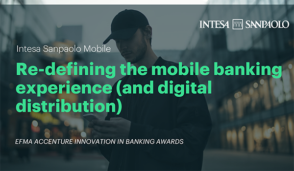 Intesa Sanpaolo: Re-defining the mobile banking experience (and digital distribution)