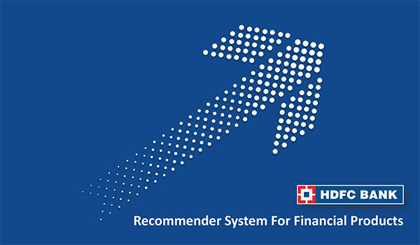HDFC Bank: Recommender System For Financial Products