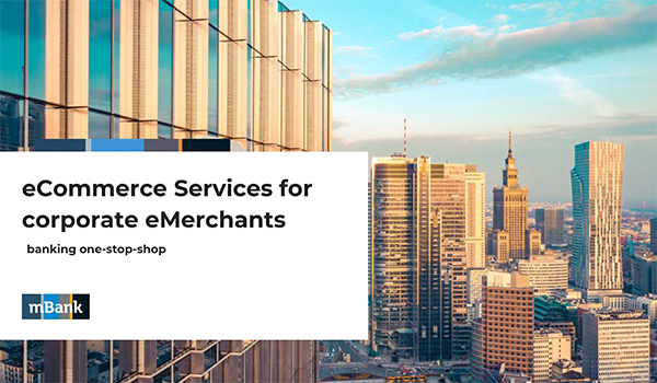 mBank: eCommerce Services for  corporate eMerchants