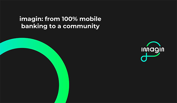 imagin: from 100% mobile banking to a community