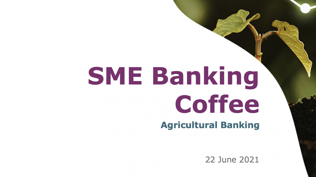 SME Banking Coffee: Agricultural banking