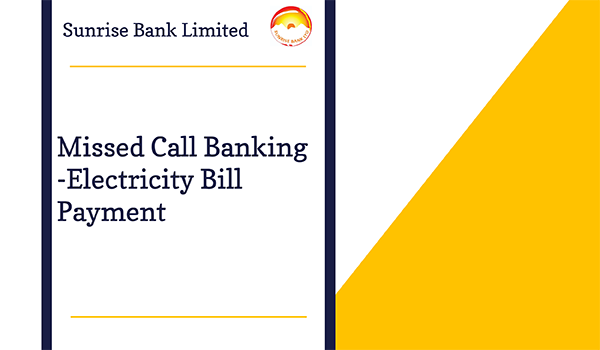 Sunrise Bank: Missed Call Banking - Electricity Bill Payment