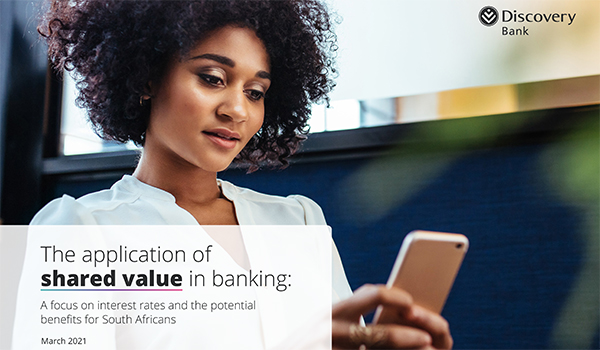 Discovery Bank: The application of shared value in banking - A focus on interest rates and the potential benefits for South Africans