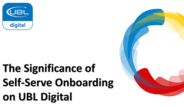 The Significance of Self-Serve Onboarding on UBL Digital