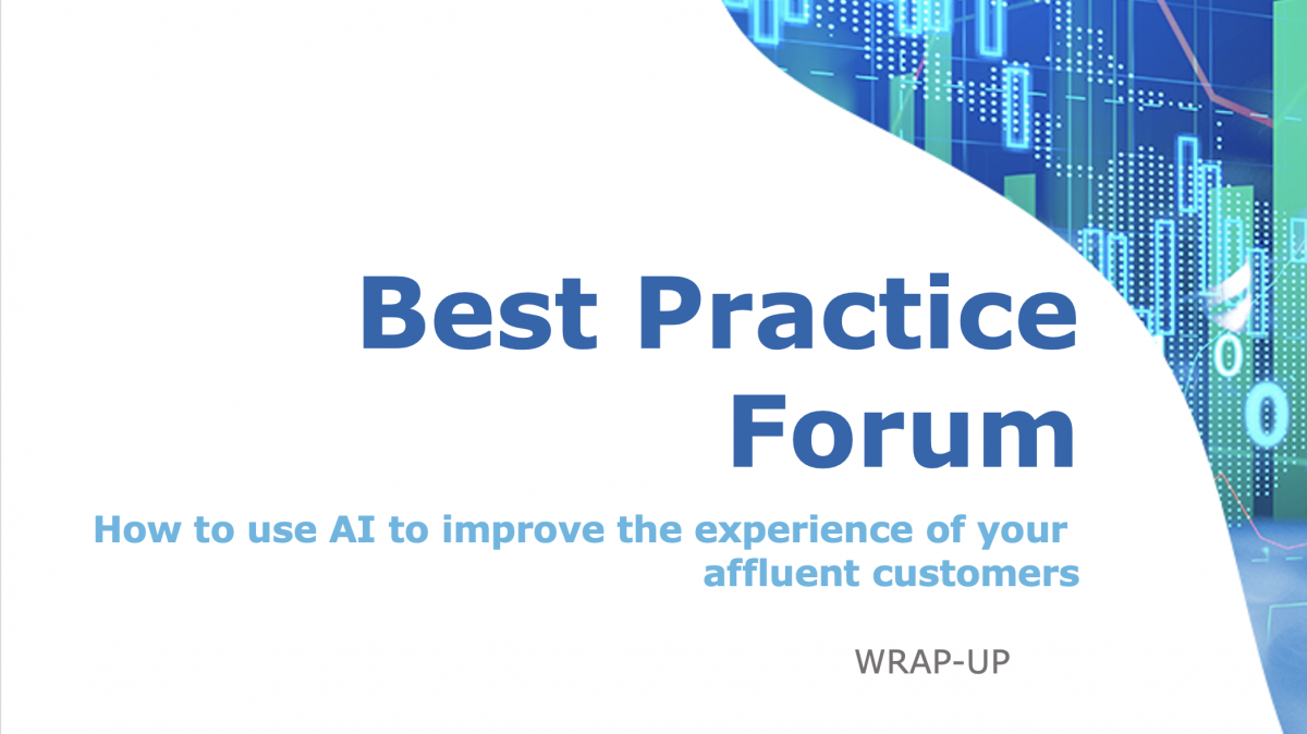 Best Practice Forum: Affluent banking (How to use AI to improve the experience of your affluent customers)